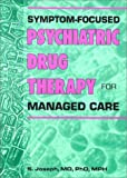 Symptom-Focused Psychiatric Drug Therapy for Managed Care: with 100 clinical cases