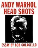 Andy Warhol: Headshots (3931354148) by Warhol, Andy