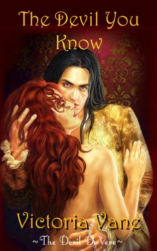 The Devil You Know (The Devil DeVere) by Victoria Vane