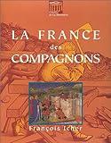 echange, troc François Icher - La France des compagnons