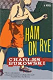 Ham on Rye (006117758X) by Charles Bukowski