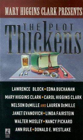 The Plot Thickens, MARY HIGGINS CLARK, LAWRENCE BLOCK, EDNA BUCHANAN, CAROL HIGGINS CLARK, LAUREN DEMILLE