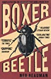 Ned Beauman Boxer, Beetle