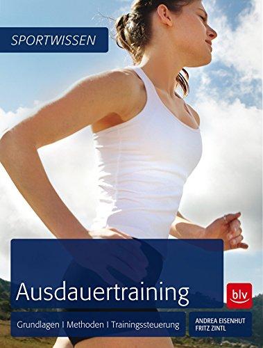 Ausdauertraining: Grundlagen  Methoden  Trainingssteuerung
