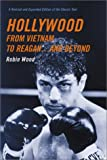 Hollywood from Vietnam to Reagan...and Beyond (023112967X) by Wood, Robin