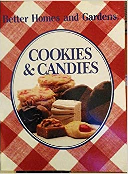 Better Homes And Gardens Cookies Candies Rosemary C Hutchinson 0089674974138 Books