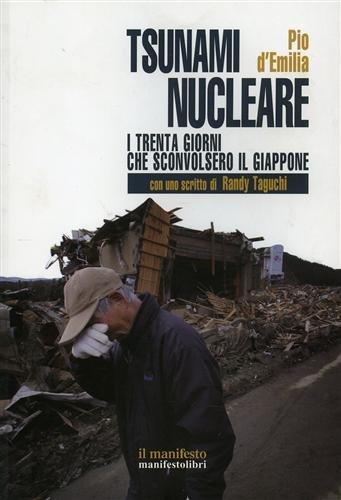 Lo tsunami nucleare I trenta giorni che sconvolsero il Giappone PDF