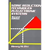 Noise Reduction Techniques in Electronic Systems, 2nd Edition ~ Henry Walter Ott