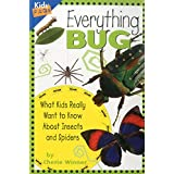 Everything Bug: What Kids Really Want to Know about Bugs (Kids' FAQs)