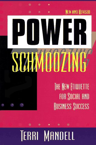 Power Schmoozing: The New Etiquette for Social and Business Success PDF