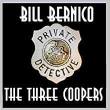 The Three Coopers: Four Short Cooper Stories (       UNABRIDGED) by Bill Bernico Narrated by Gregg Rizzo