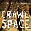 Crawlspace (       UNABRIDGED) by Herbert Lieberman Narrated by Joe Barrett