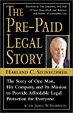The Pre-Paid Legal Story: The Story of One Man, His Company, and Its Mission to Provide Affordable Legal Protection for Everyone [With 8 Page Photo In (076153539X) by Stonecipher, Harland C.