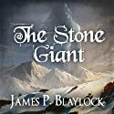 The Stone Giant: Balumnia, Book 3 (       UNABRIDGED) by James P. Blaylock Narrated by Malk Williams
