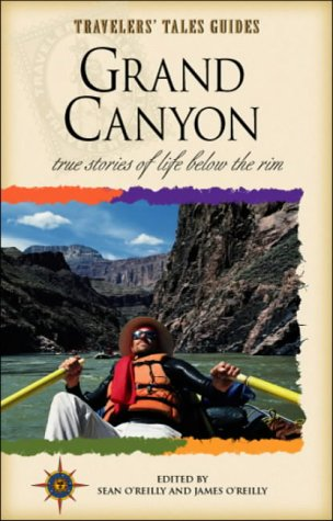 Grand Canyon: True Stories of Life Below the Rim (Travelers' Tales)