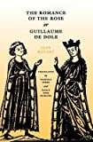 img - for BY Renart, Jean ( Author ) [{ The Romance of the Rose, or Guillaume de Dole (Middle Ages) By Renart, Jean ( Author ) Jul - 19- 1993 ( Paperback ) } ] book / textbook / text book