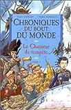 echange, troc Paul Stewart, Chris Riddell - Chroniques du bout du monde, tome 2 : Le Chasseur de tempête