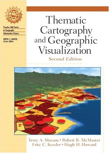 Thematic Cartography and Geographic Visualization (2nd...