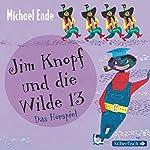 Jim Knopf und die Wilde 13: Das Hörspiel | Michael Ende