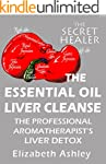 The Essential Oil Liver Cleanse: The...