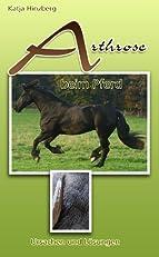 Arthrose beim Pferd: Ursachen und Lösungen (German Edition)