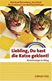 Liebling, Du hast die Katze geklont!: Biotechnologie im Alltag (Erlebnis Wissenschaft) - Reinhard Renneberg, Jens Reich