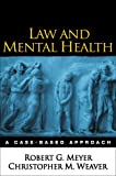 img - for Law and Mental Health: A Case-Based Approach book / textbook / text book