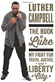 img - for The Book of Luke: My Fight for Truth, Justice, and Liberty City book / textbook / text book