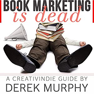 Book Marketing Is Dead Audiobook