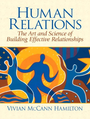 Human Relations: The Art and Science of Building...