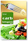 Low carb ketogenic diet: Healthy and nutritious Keto lifestyle (low cholesterol diet, gluten free diet, diabetic diet, petox cleanse diet, low salt diet, kosher, weight maintenance diet