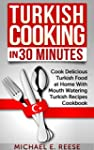 Turkish Cooking in 30 Minutes: Cook D...