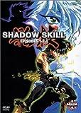 echange, troc Shadow Skill, La Série - Episodes 1,2,3