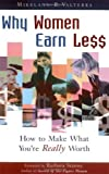 img - for Why Women Earn Less: How to Make What You're Really Worth book / textbook / text book