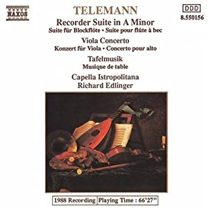 Telemann: Recorder Suite in A Minor; Viola Concerto; Tafelmusik