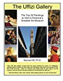 The Uffizi Gallery: The Top 30 Paintings to Visit in Florence s Greatest Art Museum