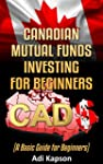 Canadian Mutual Funds for Beginners:...