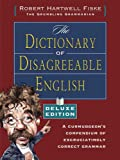 Dictionary of Disagreeable English, Deluxe Edition (1582974187) by Robert Hartwell Fiske