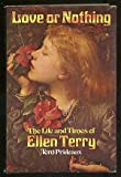 Love or nothing: The life and times of Ellen Terry