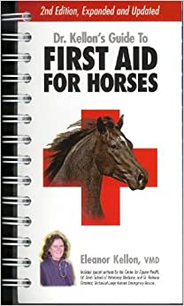 Dr. Kellon's Guide to First Aid for Horses by Eleanor Kellon