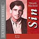 Sin  by Wendy MacLeod Narrated by Steve Carell, Kyle Colerider-Krugh, Jeffrey Hutchinson, Amy Morton, David M. Pasquesi, Steve Pickering, Tim Rhoze