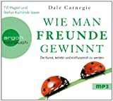 'Wie man Freunde gewinnt (Hörbestseller): Die Kunst, beliebt und einflussreich zu...' von Dale Carnegie