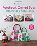 Patchwork Quilted Bags: Totes, Purses...