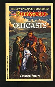 Outcasts (Rune Sword, Vol. 1) by Clayton Emery