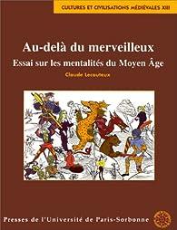 Au-delà du merveilleux : Essai sur les mentalités du Moyen Âge,1998 par Lecouteux