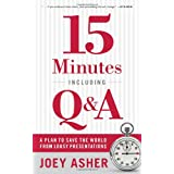15 Minutes Including Q&A: A Plan to Save the World From Lousy Presentations ~ Joey Asher