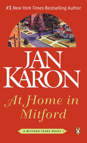 At Home in Mitford (The Mitford Years, Book 1), Jan Karon