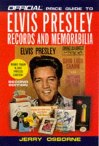 Official Price Guide to Elvis Presley Records and Memorabilia: 2nd Edition