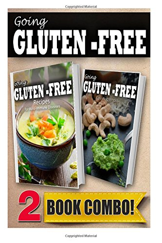 Recipes For Auto-Immune Diseases and Gluten-Free Raw Food Recipes: 2 Book Combo (Going Gluten-Free ) by Tamara Paul