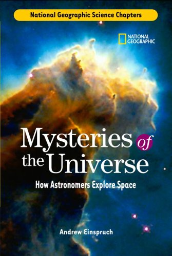 Science Chapters: Mysteries of the Universe: How Astronomers Explore Space (Science Chapters)